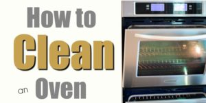 How to Clean an Oven – 5 Naturally Awesome Ideas