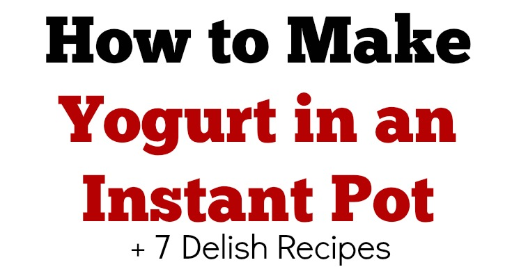 Make Yogurt Instant Pot