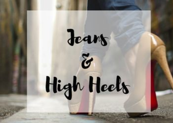 19 Ways to Wear Jeans & High Heels that are Hot, Hot, Hot!