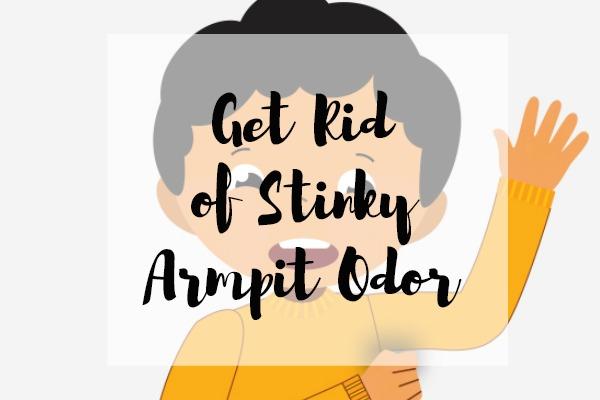 Get Rid of Stinky Armpit Odor