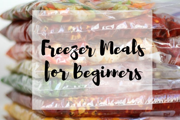Freezer Meals for Beginners