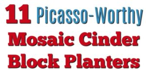 11 Picasso-Worthy Mosaic Cinder Block Planters