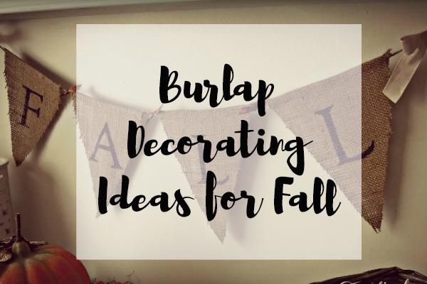 Burlap Decorating Ideas for Fall