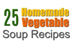 25 Homemade Vegetable Soup Recipes to Warm Body & Soul