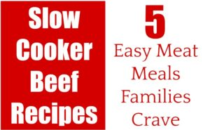 Slow Cooker Beef Recipes | 5 Easy Meat Meals Families Crave