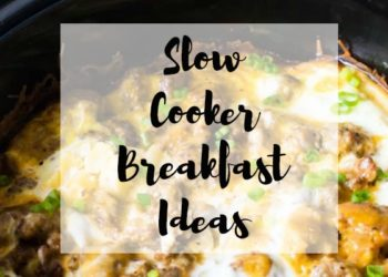 Slow Cooker Breakfast Ideas | 20 Make Ahead Recipes to Start Your Day