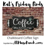 Chalkboard Coffee Sign | Love this Kat's Friday Finds Wall Decor for the Kitchen
