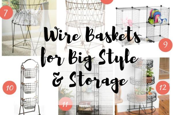 Wire Baskets for Big Style & Storage