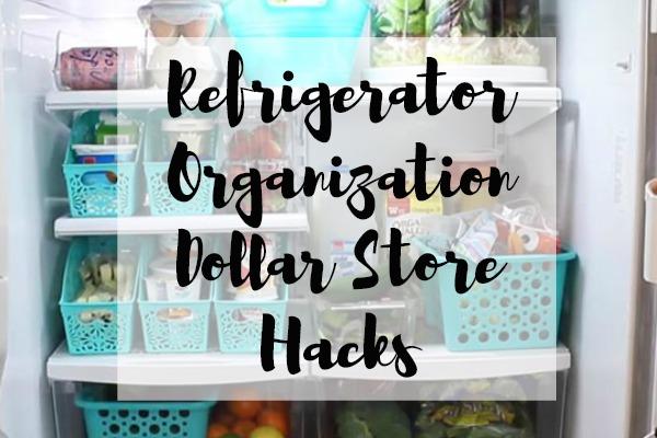 Refrigerator Organization Dollar Store Hacks