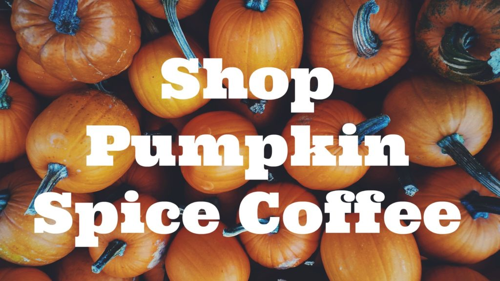 Shop Pumpkin Spice Coffee