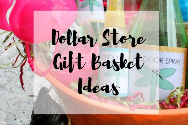 Dollar Store Gift Basket Ideas