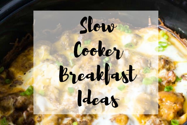 Slow Cooker Breakfast Ideas