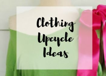 11 Clothing Upcycle Ideas That Deliver the Chic