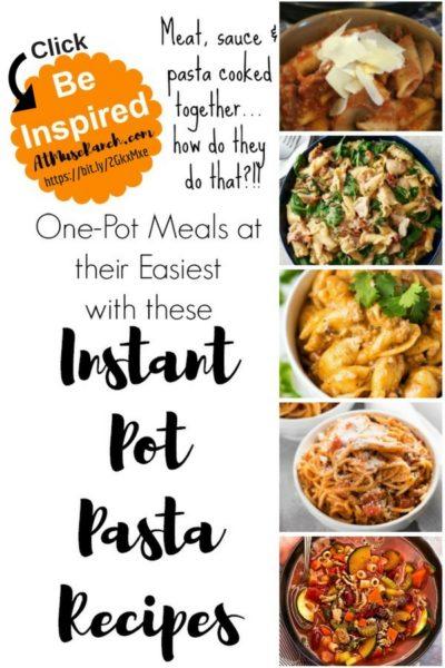 Instant Pot One Pot Pasta Meals